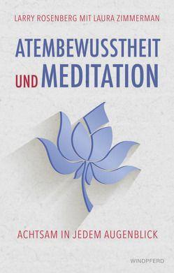 Atembewusstsein und Meditation von Rosenberg,  Larry, Schuhmacher,  Stephan, Zimmermann,  Laura