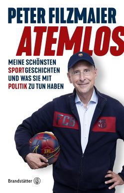 Atemlos von Filzmaier,  Peter