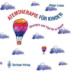 Atemtherapie für Kinder von Hinderfeld,  A., Huber,  C., Linse,  Peter, Lutzki,  M., Mayr,  A., Nowak,  W., Pelkner,  H., Schuster,  W., Spannenkrebs,  B., Springer,  Rr.