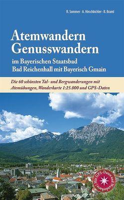 Atemwandern – Genusswandern im Bayerischen Staatsbad Bad Reichenhall mit Bayerisch Gmain von Hirschbichler,  Albert