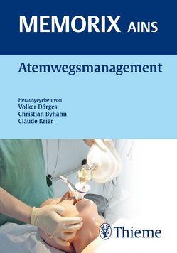 Atemwegsmanagement von Bein,  Berthold, Brambrink,  Ansgar, Byhahn,  Christian, Doerges,  Volker, Krier,  Claude