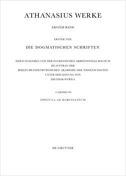 Athanasius Alexandrinus: Werke / Epistula ad Marcellinum von Savvidis,  Kyriakos, Wyrwa,  Dietmar