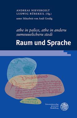 'athe in palice, athe in anderu sumeuuelicheru stedi'. Raum und Sprache von Gredig,  Andi, Nievergelt,  Andreas, Rübekeil,  Ludwig