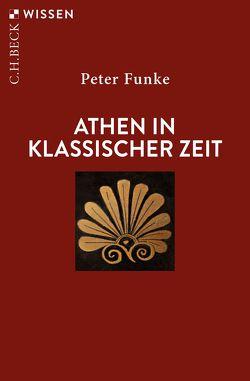Athen in klassischer Zeit von Funke,  Peter