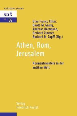 Athen, Rom, Jerusalem von Chiai,  Gian Franco, Gauly,  Bardo M., Hartmann,  Andreas, Zapff,  Burkard M., Zimmer,  Gerhard