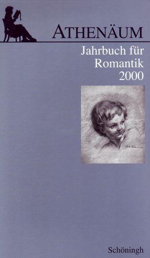 Athenäum – 10. Jahrgang 2000 – Jahrbuch für Romantik von Behler,  Ernst, Hoerisch,  Jochen, Oesterle,  Guenter