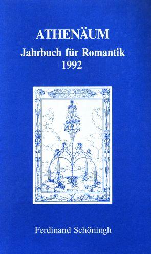 Athenäum – 2. Jahrgang 1992 – Jahrbuch für Romantik von Behler,  Ernst, Bormann,  Alexander von, Hoerisch,  Jochen, Oesterle,  Guenter