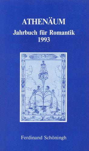 Athenäum – 3. Jahrgang 1993 – Jahrbuch für Romantik von Behler,  Ernst, Hoerisch,  Jochen, Oesterle,  Guenter
