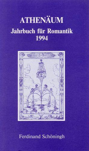 Athenäum – 4. Jahrgang 1994 – Jahrbuch für Romantik von Behler,  Ernst, Hoerisch,  Jochen, Oesterle,  Guenter