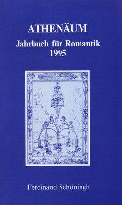 Athenäum – 5. Jahrgang 1995 – Jahrbuch für Romantik von Behler,  Ernst, Hoerisch,  Jochen, Oesterle,  Guenter