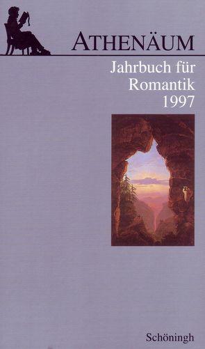 Athenäum – 7. Jahrgang 1997 – Jahrbuch für Romantik von Behler,  Ernst, Hoerisch,  Jochen, Oesterle,  Guenter