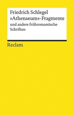 'Athenaeum'-Fragmente und andere frühromantische Schriften von Endres,  Johannes, Schlegel,  Friedrich