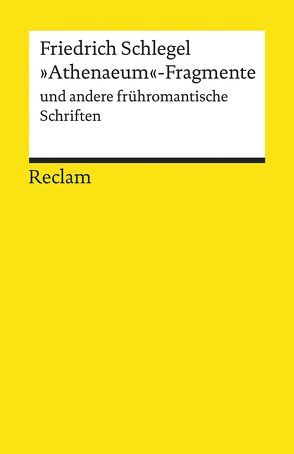 »Athenaeum«-Fragmente und andere frühromantische Schriften von Endres,  Johannes, Schlegel,  Friedrich