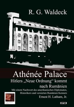 Athénée Palace von Dusil,  Dagmar, LATHAM,  Jr.,  ERNEST H., Pop,  Traian, Roth,  Gerlinde, Waldeck,  R. G. (Rosie Gräfin )