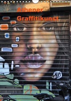 Athener Graffitikunst (Wandkalender 2018 DIN A4 hoch) von Photography,  X-andra