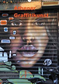 Athener Graffitikunst (Wandkalender 2019 DIN A3 hoch) von Photography,  X-andra