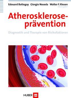 Atheroskleroseprävention von Battegay,  Edouard, Noseda,  Giorgio, Riesen,  Walter F