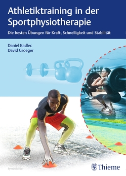 Athletiktraining in der Sportphysiotherapie von Kadlec,  Daniel