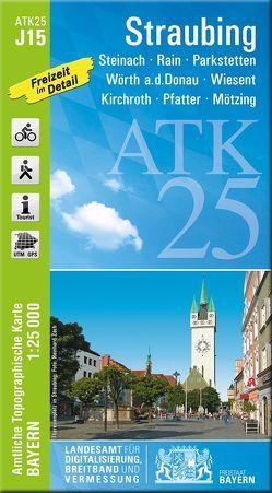 ATK25-J15 Straubing (Amtliche Topographische Karte 1:25000) von Landesamt für Digitalisierung,  Breitband und Vermessung,  Bayern