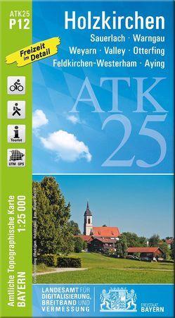 ATK25-P12 Holzkirchen (Amtliche Topographische Karte 1:25000) von Landesamt für Digitalisierung,  Breitband und Vermessung,  Bayern