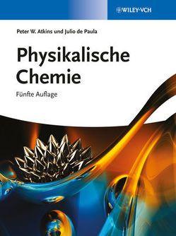 Atkins: Physikalische Chemie / Physikalische Chemie von Atkins,  Peter W., Bär,  Michael, de Paula,  Julio