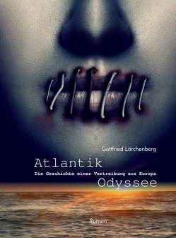Atlantik-Odyssee von Lärchenberg,  Gottfried