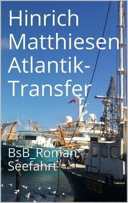 Atlantik-Transfer von Loessl,  Svendine von, Matthiesen,  Hinrich