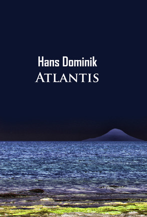 Atlantis von Dominik,  Hans