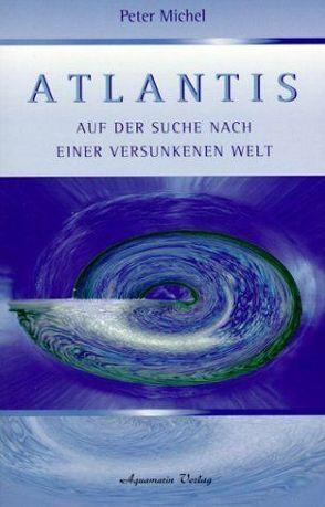Atlantis von Michel,  Peter