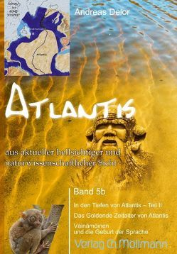 Atlantis aus aktueller hellsichtiger und naturwissenschaftlicher Sicht von Delor,  Andreas