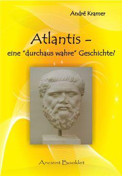 """Atlantis – eine """"durchaus wahre"""" Geschichte? von Kramer,  André"""