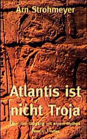Atlantis ist nicht Troja von Pfafferott,  Gerhard, Strohmeyer,  Arn