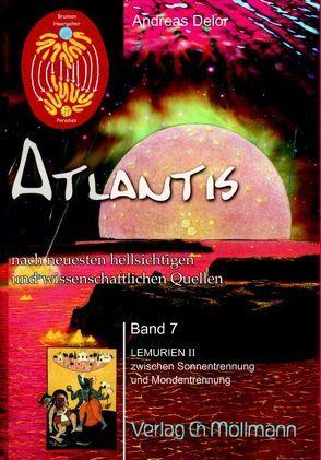 Atlantis nach neuesten wissenschaftlichen und hellsichtigen Quellen von Delor,  Andreas