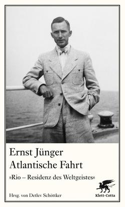 Atlantische Fahrt von Jünger,  Ernst, Schöttke,  Detlev