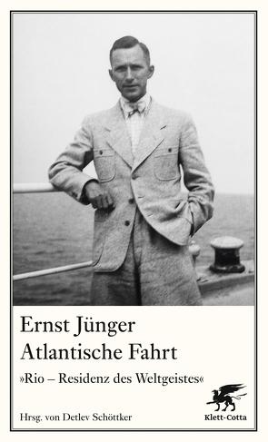 Atlantische Fahrt von Jünger,  Ernst, Schöttke,  Detlev, Schöttker,  Detlev