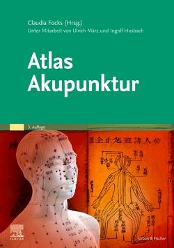 Atlas Akupunktur von Focks,  Claudia, Hosbach,  Ingolf, März,  Ulrich
