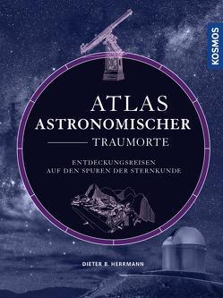 Atlas astronomischer Traumorte von Herrmann,  Dieter B.