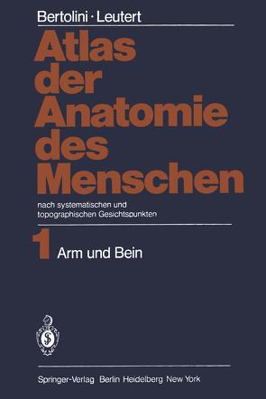 Atlas der Anatomie des Menschen von Bertolini,  Rolf, Leutert,  Gerald, Schmidt,  Horst
