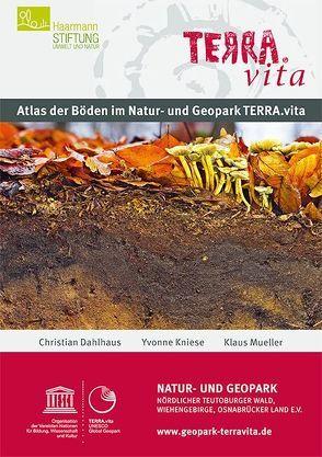 Atlas der Böden im Natur- und Geopark TERRA.vita von Dahlhaus,  Christian, Kniese,  Yvonne, Mueller,  Klaus
