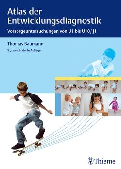 Atlas der Entwicklungsdiagnostik von Adam,  Oliver, Alber,  Romedius, Baltzer,  Franziska, Baumann,  Thomas, Berger,  Thomas M.