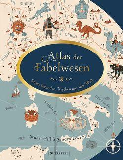 Atlas der Fabelwesen von Harms-Nicolai,  Marianne, Hill,  Stuart, Lawrence,  Sandra