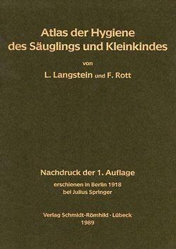 Atlas der Hygiene des Säuglings und Kleinkindes von Langstein,  Leo, Rott,  Fritz