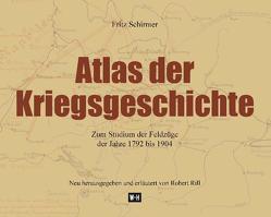 Atlas der Kriegsgeschichte von Rill,  Robert, Schirmer,  Fritz