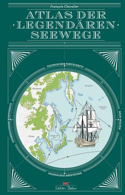 Atlas der legendären Seewege von Chevalier,  François