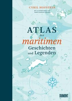 Atlas der maritimen Geschichten und Legenden von Doering-Froger,  Karin, Goldt,  Nina, Hofstein,  Cyril