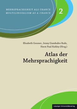 Atlas der Mehrsprachigkeit von Gessner,  Elisabeth, Giambalvo Rode,  Jenny, Kuhley,  Horst Paul