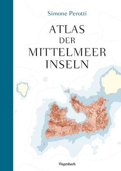 Atlas der Mittelmeerinseln von Brandestini,  Julika, Perotti,  Simone