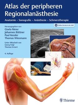 Atlas der peripheren Regionalanästhesie von Büttner,  Johannes, Kessler,  Paul, Meier,  Gisela, Wiesmann,  Thomas