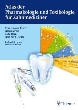 Atlas der Pharmakologie und Toxikologie für Zahnmediziner von Hein,  Lutz, Hickel,  Reinhard, Mohr,  Klaus, Reichl,  Franz-Xaver