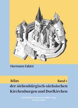 Atlas der siebenbürgisch-sächsischen Kirchenburgen und Dorfkirchen von Fabini,  Hermann